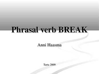 Phrasal verb - break